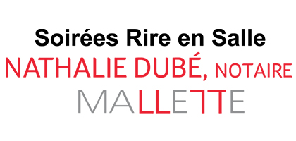 Soirées Rire en Salle, Nathalie Dubé, notaire